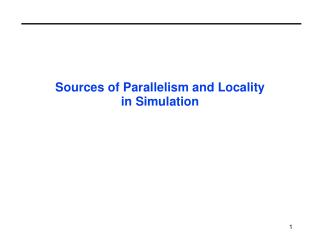 Sources of Parallelism and Locality  in Simulation