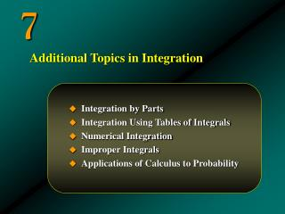 Integration by Parts Integration Using Tables of Integrals Numerical Integration