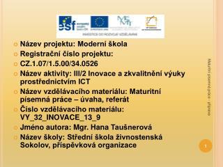 Název projektu: Moderní škola Registrační číslo projektu: CZ.1.07/1.5.00/34.0526