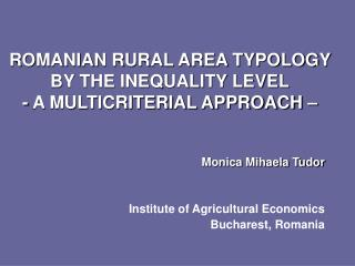 ROMANIAN RURAL AREA TYPOLOGY BY THE INEQUALITY LEVEL - A MULTICRITERIAL APPROACH –
