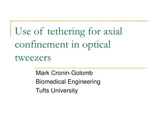 Use of tethering for axial confinement in optical tweezers