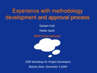 Experience with methodology development and approval process