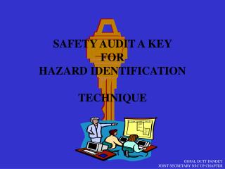 SAFETY AUDIT A KEY  FOR HAZARD IDENTIFICATION  TECHNIQUE