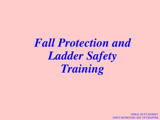 Fall Protection and  Ladder Safety  Training