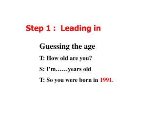 Step 1 :  Leading in