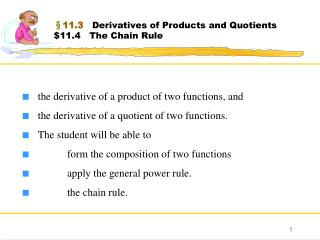 §11.3    Derivatives of Products and Quotients  $11.4   The Chain Rule