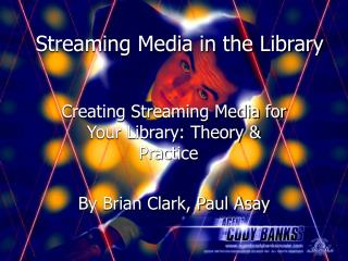 Streaming Media in the Library