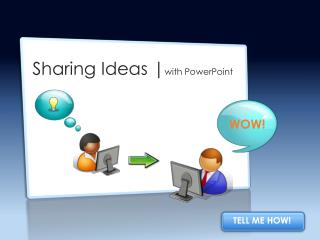 Sharing Ideas | with PowerPoint
