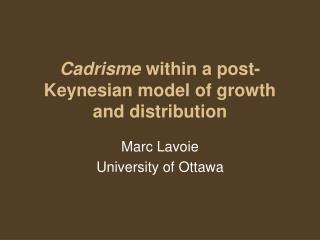 Cadrisme  within a post-Keynesian model of growth and distribution