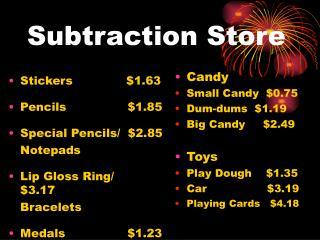 Subtraction Store