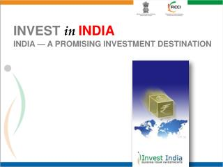 INVEST in INDIA  INDIA   A PROMISING INVESTMENT DESTINATION