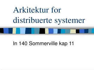 Arkitektur for distribuerte systemer