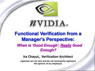 Functional Verification from a Manager's Perspective: When is 'Good Enough',  Really  Good Enough?