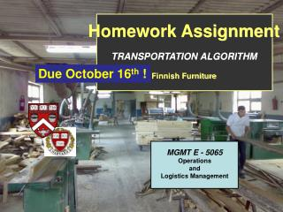 Homework Assignment TRANSPORTATION ALGORITHM Finnish Furniture
