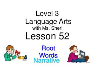 Level 3  Language Arts with  Ms. Sheri Lesson 52