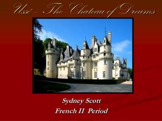 Ussé – The Chateau of Dreams