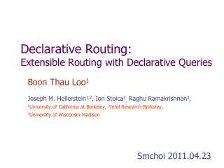 Declarative Routing:  Extensible Routing with Declarative Queries