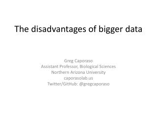 The disadvantages of bigger data