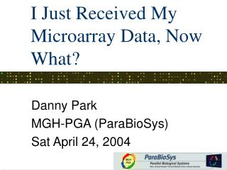 I Just Received My Microarray Data, Now What?