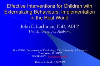 John E. Lochman, PhD, ABPP The University of Alabama