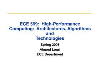 ECE 569:  High-Performance Computing:  Architectures, Algorithms and  Technologies