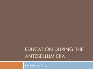 Education During the Antebellum Era