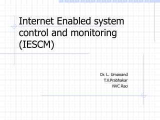 Internet Enabled system control and monitoring (IESCM)