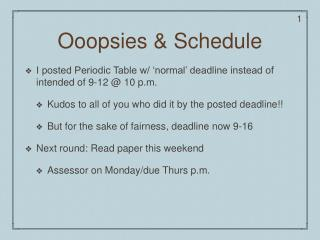 Ooopsies & Schedule