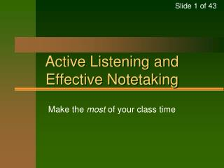 Active Listening and  Effective Notetaking