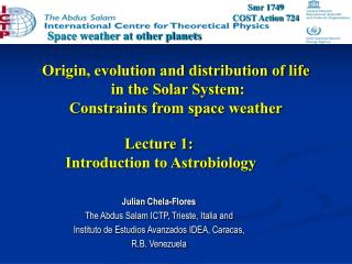 Origin, evolution and distribution of life  in the Solar System:  Constraints from space weather