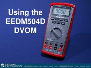 Using the EEDM504D DVOM