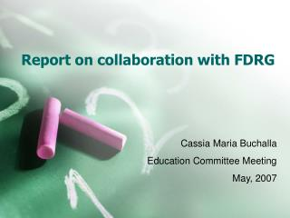 Report on collaboration with FDRG