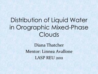 Distribution of Liquid Water in Orographic Mixed-Phase Clouds