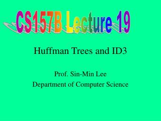 Huffman Trees and ID3