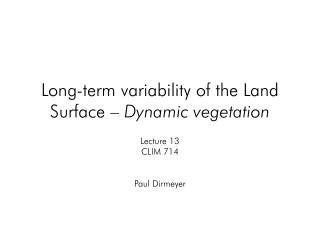 Long-term variability of the Land Surface –  Dynamic vegetation