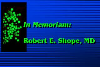 In Memoriam: Robert E. Shope, MD