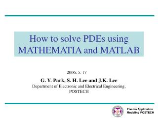 How to solve PDEs using  MATHEMATIA and MATLAB
