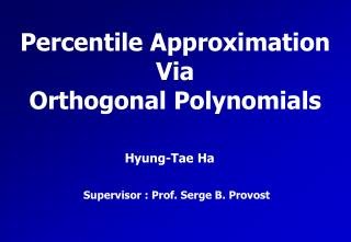 Percentile Approximation Via Orthogonal Polynomials