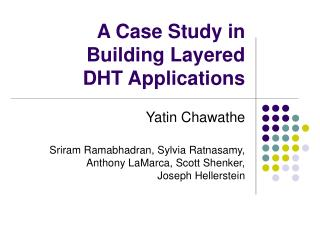 A Case Study in Building Layered  DHT Applications
