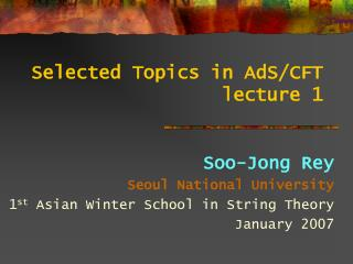 Selected Topics in AdS/CFT lecture 1