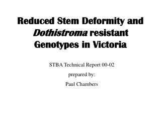 Reduced Stem Deformity and  Dothistroma  resistant Genotypes in Victoria