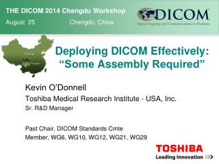 "Deploying DICOM Effectively : ""Some  Assembly  Required"""