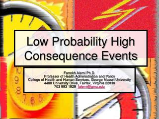 Low Probability High Consequence Events