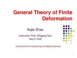 General Theory of Finite Deformation