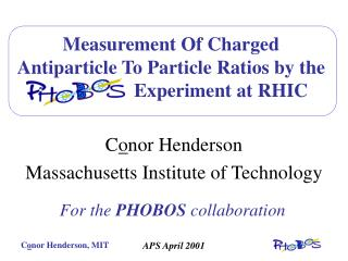 Measurement Of Charged Antiparticle To Particle Ratios by the PHOBOS    Experiment at RHIC