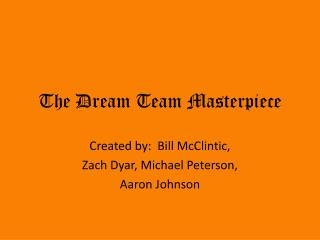 The Dream Team Masterpiece
