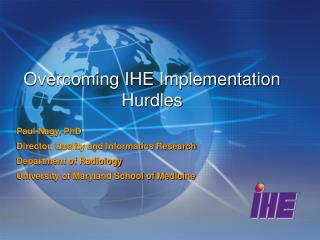 Overcoming IHE Implementation Hurdles