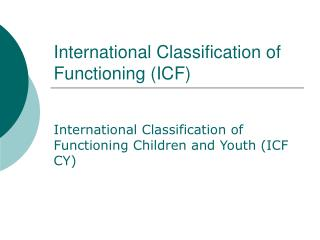 International Classification of Functioning (ICF)