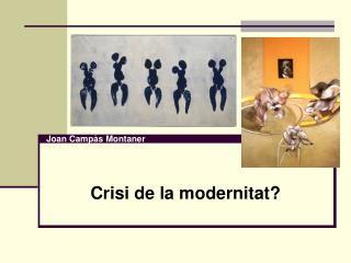 Crisi de la modernitat?