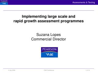 Implementing large scale and  rapid growth assessment programmes Suzana Lopes Commercial Director